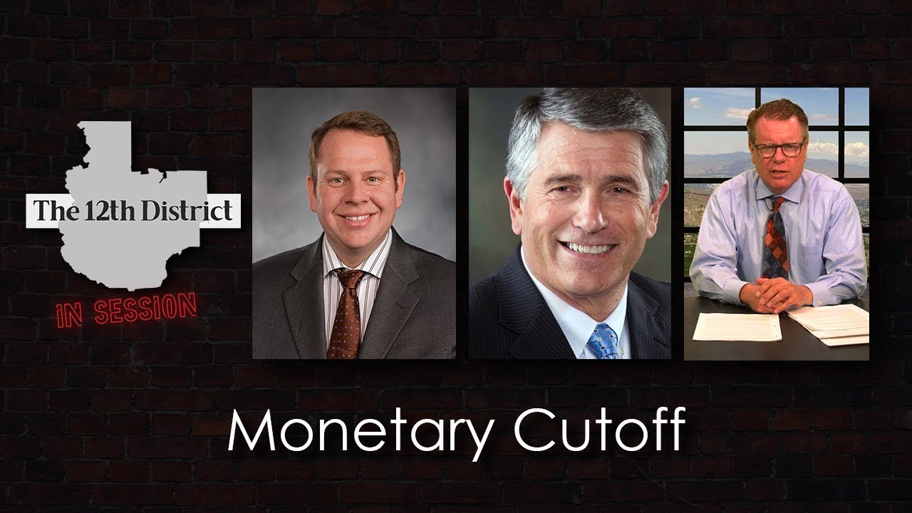 The 12th District – Monetary Cutoff – March 5, 2019