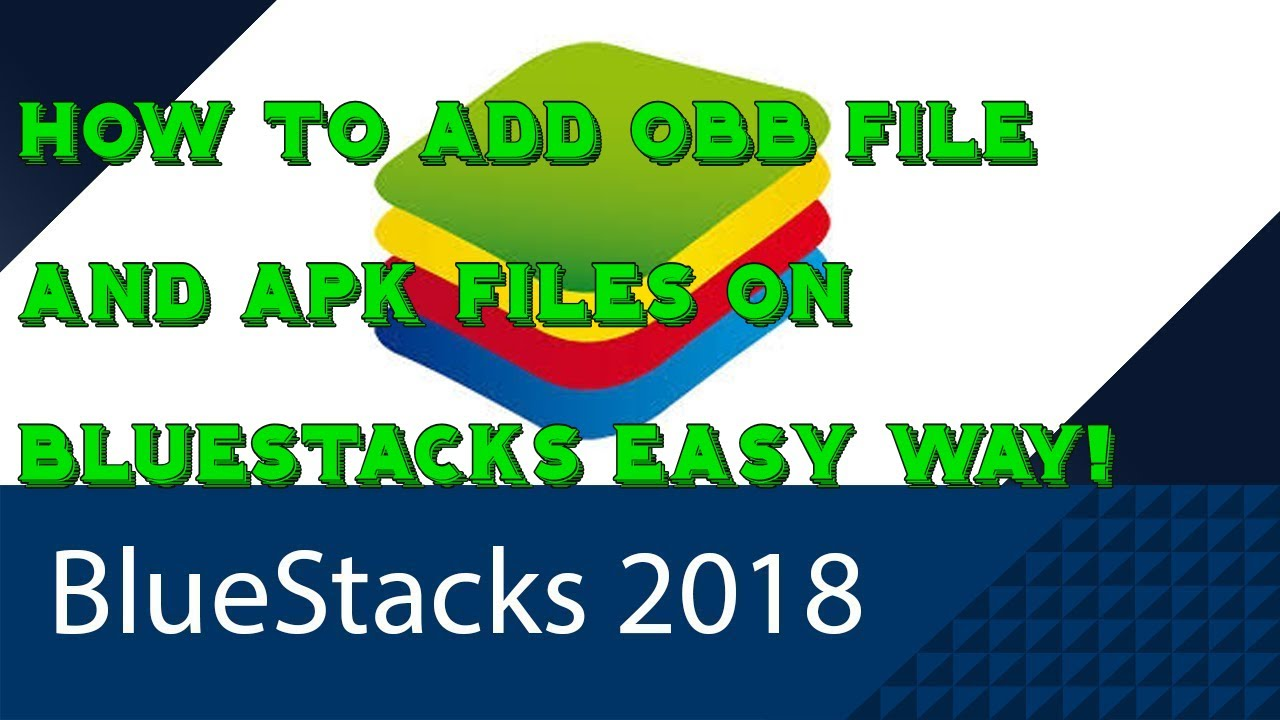 How To Add Obb Files Apk Files To Bluestacks3 Youtube