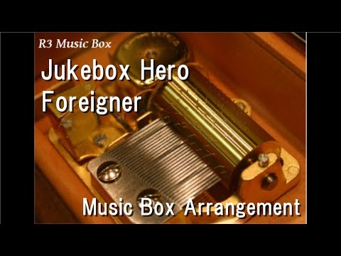 Jukebox Hero/Foreigner [Music Box]