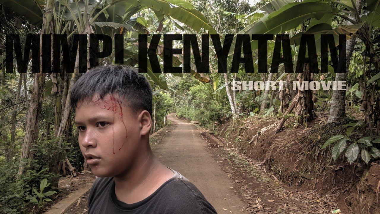 Download MIMPI KENYATAAN - Short Movie