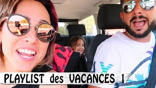 PLAYLIST EN FAMILLE  SUR LA ROUTE DES VACANCES / Family Vlog