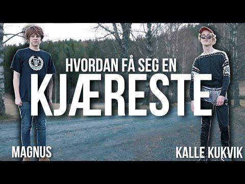 HVORDAN FÅ KJÆRESTE? - Kalle Kukvik & Magnus