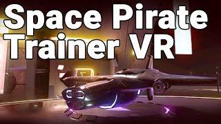 Space Pirate Trainer VR - Huge Update! - HTC Vive