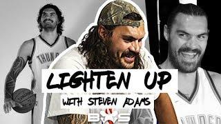 Lighten up, with Steven Adams...