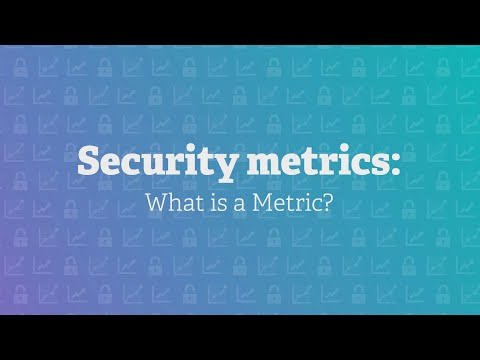 Security metrics: What is a Metric?