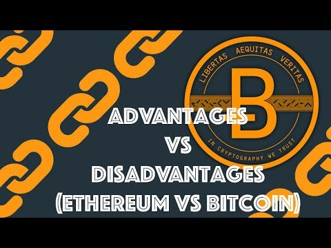 Ethereum Advantages/Disadvantages Compared Bitcoin [Blockchain & Cryptocurrency (Bitcoin, Ethereum)]