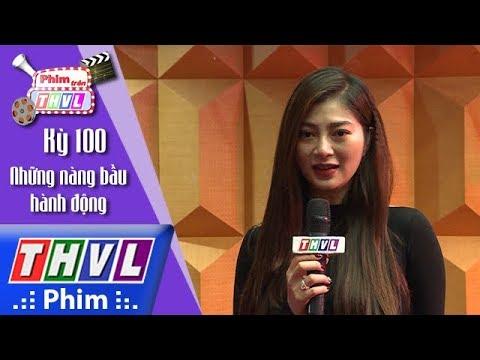 THVL | Phim trên THVL - Kỳ 100 - Những nàng bầu hành động: Diễn viên Thanh Trúc