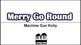 Merry Go Round - (Karaoke Version) Machine Gun Kelly