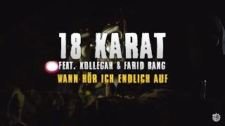 18 Karat feat. Kollegah & Farid Bang - WANN HÖR ICH ENDLICH AUF (prod. by VentorProductions)