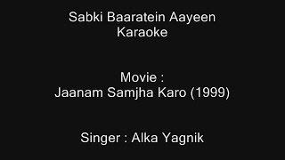 Sabki Baaratein Aayeen - Karaoke - Alka Yagnik - Jaanam Samjha Kar (1999)