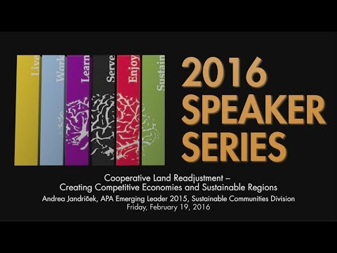 Speaker Series Feb 19 2016 - Cooperative Land Readjustment