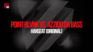 POINT BLVNK vs. Azzido Da Bass - Hanseat