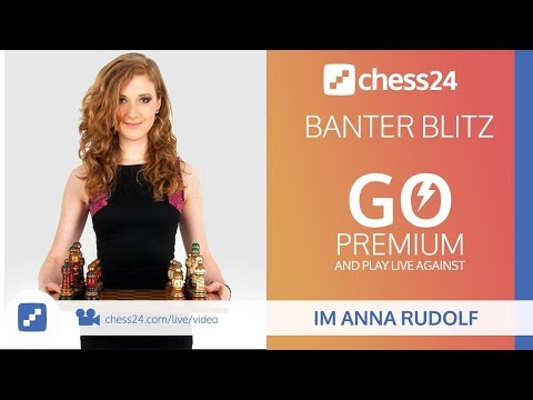 Banter Blitz Chess with IM Anna Rudolf (Miss Strategy) – April 24, 2018