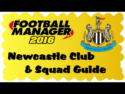 Football Manager 2016 - Newcastle Club/Squad Guide