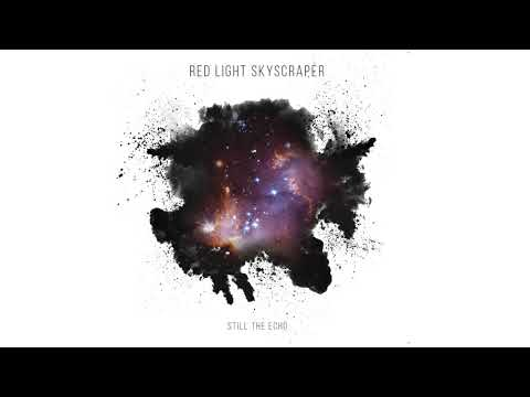 Red Light Skyscraper - Still the Echo [Full Album]