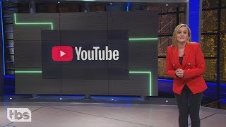 YouTube Woes | June 12, 2019 Act 1 | Full Frontal on TBS