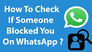 How To Check If Someone Blocked You On WhatsApp ?