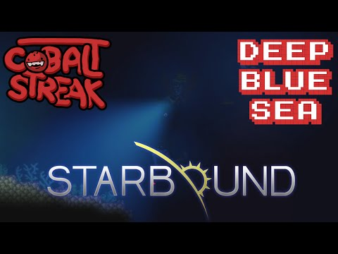 Starbound! #16 - Deep Blue Sea - Cobalt Streak