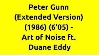 Peter Gunn (Extended Version) - Art of Noise ft. Duane Eddy | 80s Club Mixes | 80s Dance Music