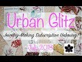 July 2018 - Urban Glitz Fashions - Beaded Jewelry Making Subscription Box Unboxing!