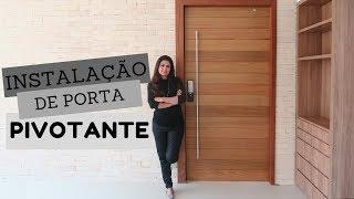 INSTALAÇÃO DE UMA PORTA PIVONTANTE - LARISSA REIS ARQUITETURA