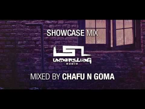 [Underslung Audio] Showcase Mix - Mixed by Chafu N Goma