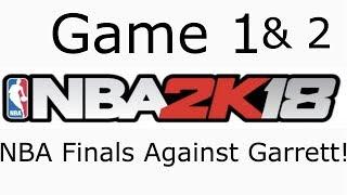 Game 1 & 2 of the NBA Finals against Garrett!