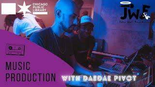 Music Production 101 with DaeDae Pivot