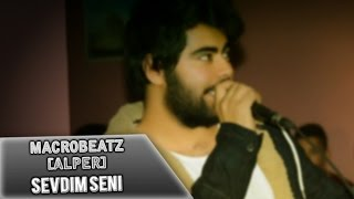 MacroBeatz [Alper] - Sevdim Seni (Official Audio)