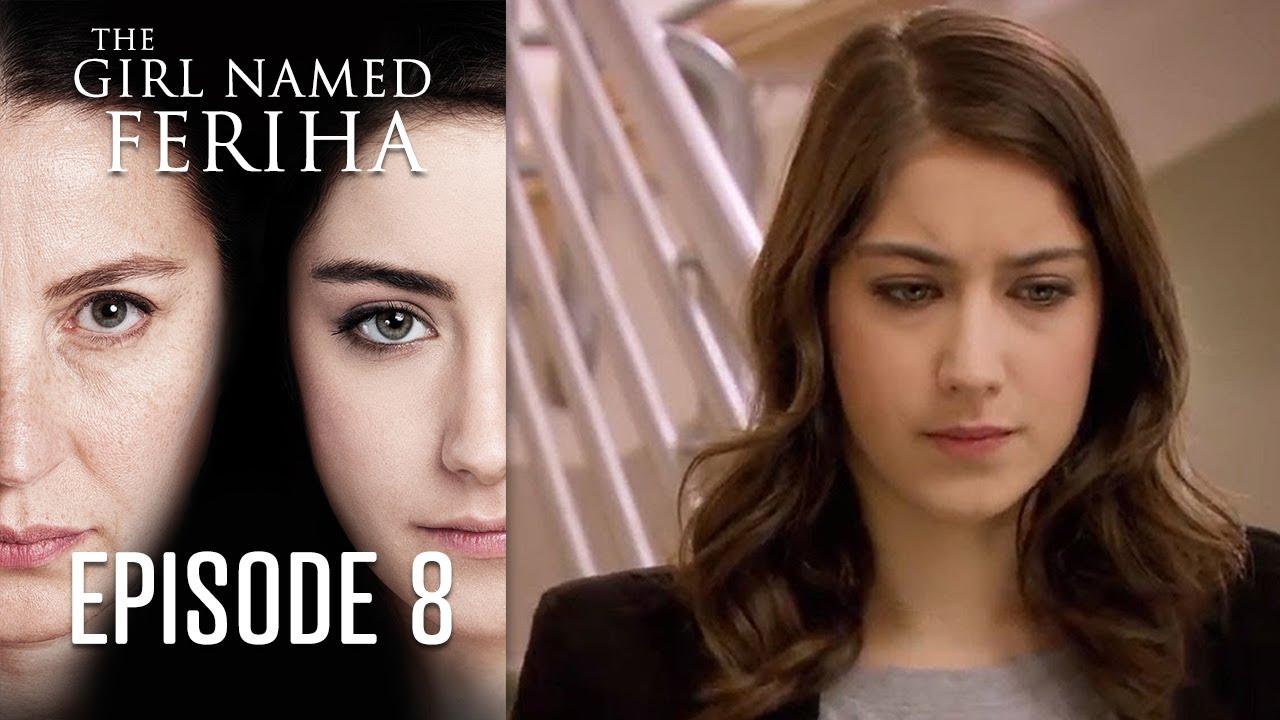 The Girl Named Feriha - Episode 8