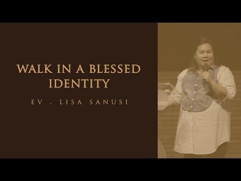 WALK IN A BLESSED IDENTITY - Ev. Lisa Sanusi