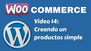 Tutorial tienda con WordPress y WooCommerce - Video 14: Creando un producto simple