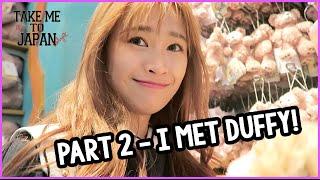 Take me to Tokyo (Part 2 - I met Duffy!)