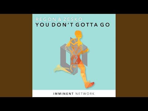 You Don't Gotta Go