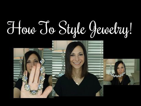 How To Style Jewelry! | 5 Tips For Styling Jewelry! | Dr. Dani Fisher