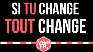 AUCUNE EXCUSE POUR NE PAS CHANGER !