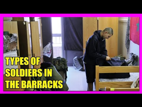ARMY LIFE ON BASE: TYPES OF SOLDIERS IN THE BARRACKS