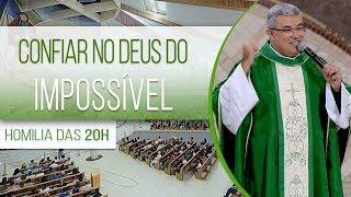 Baixar Confiar no Deus do impossível - Padre Roger Luis  (07/08/19)