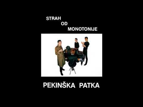 Pekinška Patka - Strah Od Monotonije (Cijeli Album/Full Album)