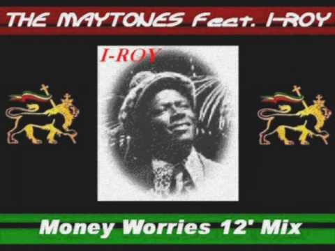 The Maytones Featuring I Roy- Money Worries 12