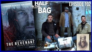 Half in the Bag Episode 102: The Revenant(Mike and Jay talk about another movie set in the past, in the cold, and where people violently murder each other... Norm of the North!, 2016-01-26T01:07:57.000Z)