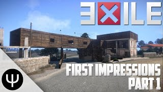 ARMA 3: Exile Mod — First Impressions — Part 1 — War Preparations!