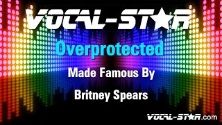 Video title: britney spears - overprotected (karaoke version) with lyrics hd vocal-star karaokevocal-star are renowned for the best quality of backing tracks...