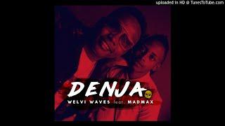 Welvi Waves X Madmax  Denja ( Audio Officiel )