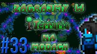 Zagrajmy w Terraria na Modach #33 - ??? [1.3.4.4]