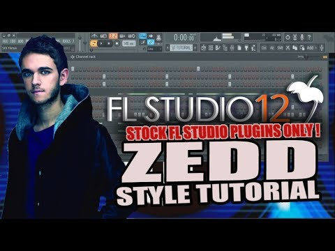 How To Make Music Like Zedd Using Only Stock Plugins [FL Studio 12]+FLP