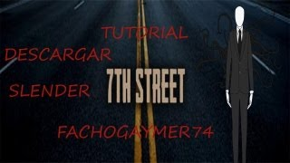 TUTORIAL DESCARGAR SLENDER 7TH STREET