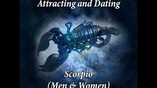Attracting & Dating a Scorpio (Men and Women)
