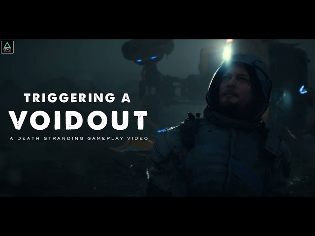 Death Stranding: Triggering a Voidout