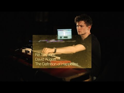 RA Sessions: David August - The Definition of Happiness | Resident Advisor